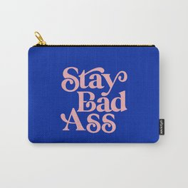 Stay Bad Ass Carry-All Pouch