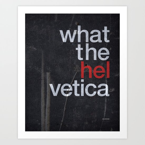 Hel Vetica Art Print