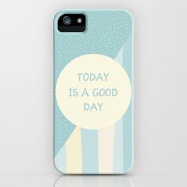 Naive Graphic Art TODAY IS A GOOD DAY | turquoise iPhone Case