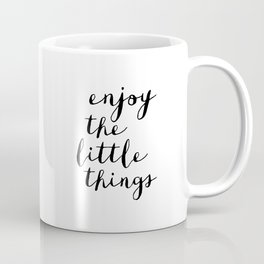 Enjoy the Little Things black and white monochrome typography poster design home decor bedroom wall Coffee Mug
