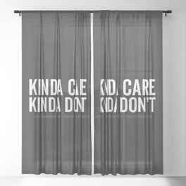 Kinda Care Funny Quote Sheer Curtain