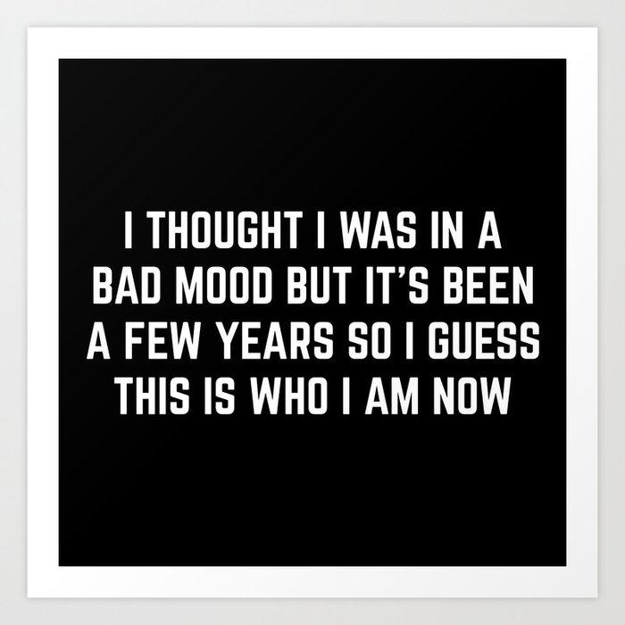 Bad Mood Funny Quote Art Print