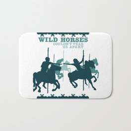 wild horses couldn't tear us apart Bath Mat