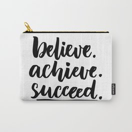 Believe.achieve.succeed Carry-All Pouch