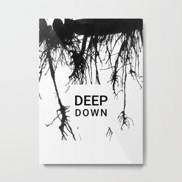 Deep down Metal Print