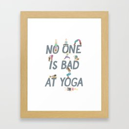 No One is Bad at Yoga Framed Art Print