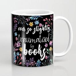 Traumatised By Books Coffee Mug
