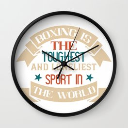 Boxing is the toughest and loneliest sport in the Wall Clock