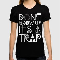 Don't grow up, It's a trap Black Womens Fitted Tee MEDIUM