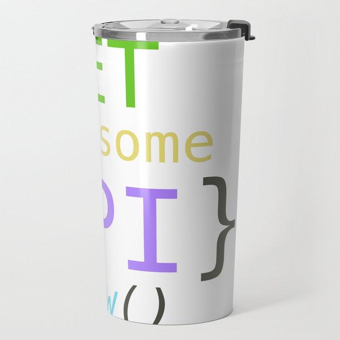 GET me some apis now Travel Mug