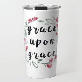 Grace Upon Grace, Floral Watercolor Painting Travel Mug
