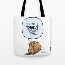 You'll totally forget Tote Bag