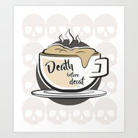 Death Before Decaf Art Print