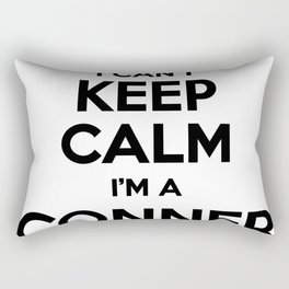 I cant keep calm I am a CONNER Rectangular Pillow