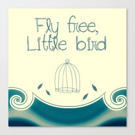 Fly Free, Little Bird Canvas Print
