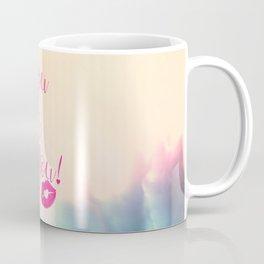 You & only You! {} Coffee Mug