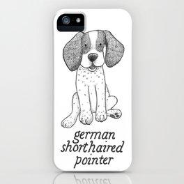 Dog Breeds: German Shorthaired Pointer iPhone Case