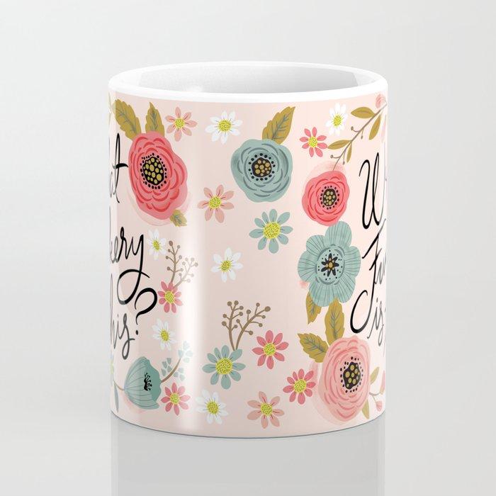 Pretty Swearies - What Fuckery is This? Coffee Mug
