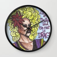 "rupaul Wall Clocks featuring RuPaul; ""You're Born Naked, And The Rest Is Drag!"" by DetRiotGirl"