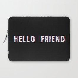 HELLO FRIEND Laptop Sleeve