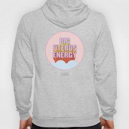 BIG UTERUS ENERGY (uterus optional) Hoody
