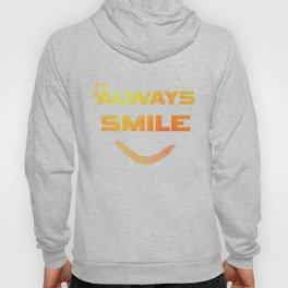Always smile :) Hoody