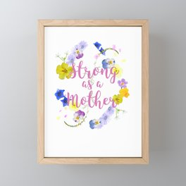 Strong as a Mother Floral Flower Pattern Mother's Day for Mom for Mama Framed Mini Art Print