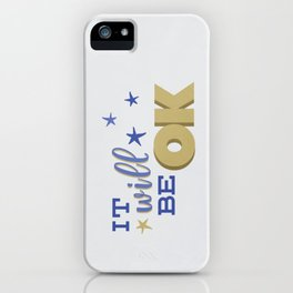 It will be OK iPhone Case