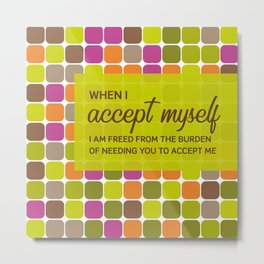 When I accept myself Metal Print