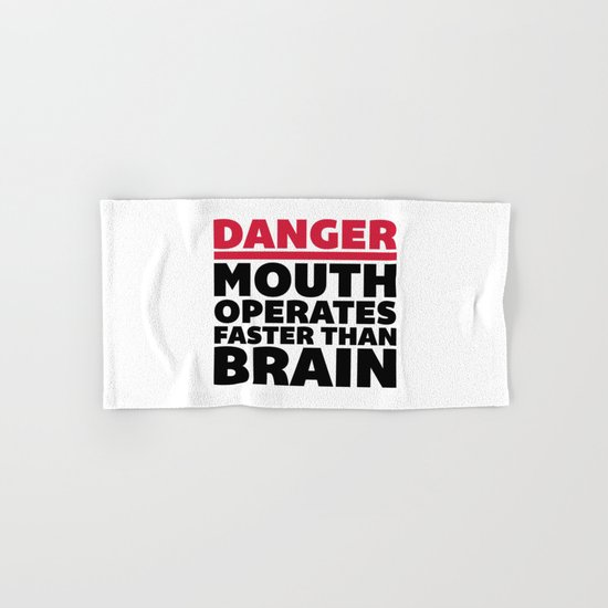 Mouth Faster Than Brain Funny Quote Hand & Bath Towel