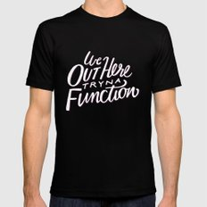 Out Here Tryna Function Mens Fitted Tee Black MEDIUM