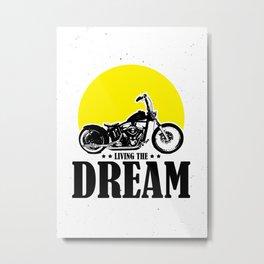 Living The Dream Motorcycle Wall Art Metal Print