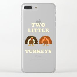 Two Little Turkeys, pregnancy, turkey in the oven, thanksgiving  Clear iPhone Case