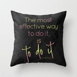 The most effective way to do it, is to do it - GRL PWR Collection Throw Pillow