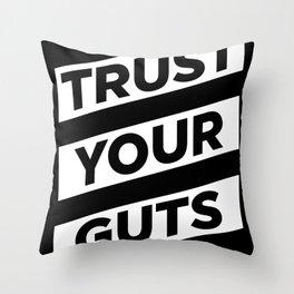 Trust Your Guts Throw Pillow