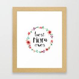 Best Mom Ever floral wreath Framed Art Print