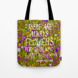 There Are Always Flowers... Tote Bag