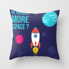 Do you need more Space? Throw Pillow