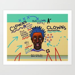 Rich Clowns Are Back In Style Art Print