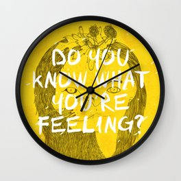 Do You Know What You're Feeling? Wall Clock