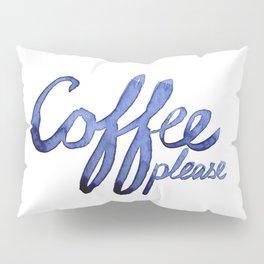 Coffee Please Drinks Caffeine Typography Coffee Lovers Pillow Sham