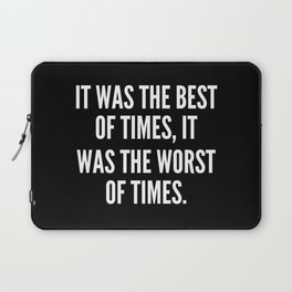 It was the best of times it was the worst of times Laptop Sleeve