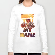 Hope you Guess my Name - Black Long Sleeve T-shirt