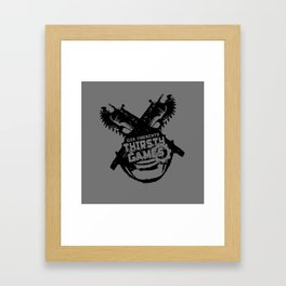 Thirsty Games - Home Framed Art Print