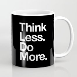 Think Less Do More Inspirational Wall Art black and white typography poster design home wall decor Coffee Mug