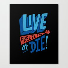 LIVE FREEze tag OR DIE! Canvas Print