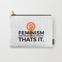 Equal Rights | Feminism Quote Feminists Gifts Carry-All Pouch