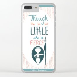 Though She be but Little Clear iPhone Case