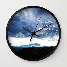 Life is either a daring adventure or nothing at all. - Helen Keller Quote Wall Clock