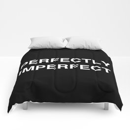 PERFECTLY IMPERFECT Comforters